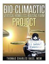 Bio-Climactic Vertical-Homeless-Housing-Farm Project