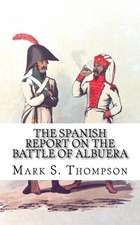 The Spanish Report on the Battle of Albuera.