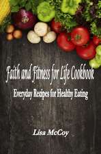 Faith and Fitness for Life Cookbook