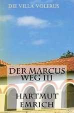 Der Marcus Weg III