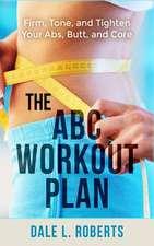 The ABC Workout Plan