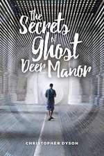 The Secrets of Ghost Deer Manor