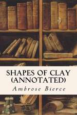 Shapes of Clay (Annotated)