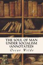 The Soul of Man Under Socialism (Annotated)