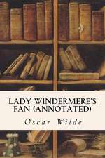Lady Windermere's Fan (Annotated)