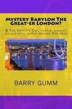 Mystery Babylon the Great-Er London?