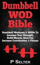 Dumbbell Wod Bible
