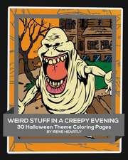 Weird Stuff in a Creepy Evening