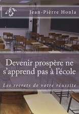 Devenir Prospere Ne S'Apprend Pas A L'Ecole
