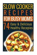 Slow Cooker Recipes for Busy Moms