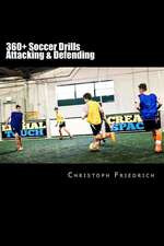 360+ Soccer Attacking & Defending Drills