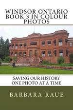 Windsor Ontario Book 3 in Colour Photos
