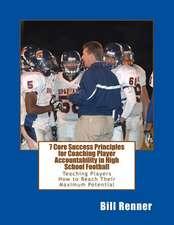 7 Core Success Principles-Coaching Player Accountability in High School Football