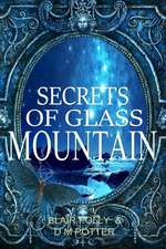Secrets of Glass Mountain