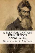 A Plea for Captain John Brown (Annotated)