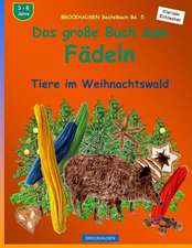 Brockhausen Bastelbuch Bd. 5 - Das Grosse Buch Zum Fadeln