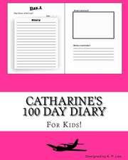 Catharine's 100 Day Diary