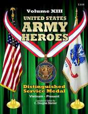 United States Army Heroes - Volume XIII