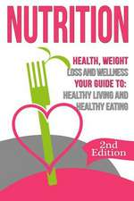 Nutrition:  Healthy Living and Healthy Eating