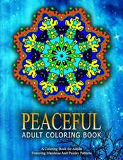 Peaceful Adult Coloring Book, Volume 16:  Relaxation Coloring Books for Adults