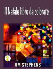 Il Natale Libro Da Colorare:  A Book of Proems, Poems, and Short Stories
