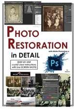 Photoshop:  Photo Restoration in Detail with Adobe Photoshop CC