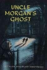 Uncle Morgan's Ghost