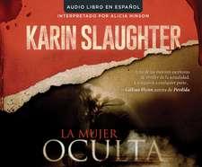 La Mujer Oculta (the Kept Woman): Una Novela (a Novel)
