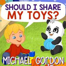 Should I Share My Toys?: (children's Book about Generosity)
