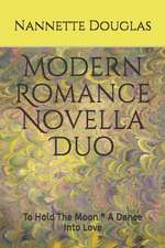 Modern Romance Novella Duo: To Hold the Moon * a Dance Into Love