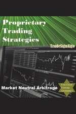 Proprietary Trading Strategies: Market Neutral Arbitrage