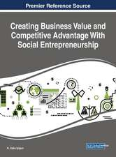 Creating Business Value and Competitive Advantage With Social Entrepreneurship