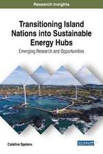 Transitioning Island Nations Into Sustainable Energy Hubs
