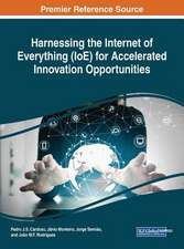 Harnessing the Internet of Everything (IoE) for Accelerated Innovation Opportunities