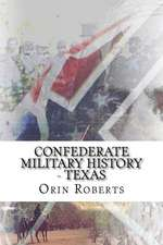 Confederate Military History - Texas:  A Romantic Novel