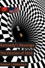 Kennedy's Revenge