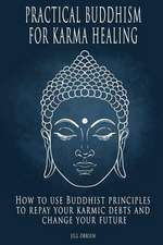 Practical Buddhism for Karma Healing