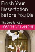 Finish Your Dissertation Before You Die