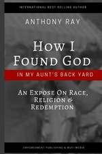 How I Found God in My Aunt's Backyard