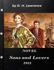 Sons and Lovers (Centaur Classics) Novel by D. H. Lawrence 1913