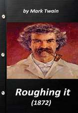 Roughing It (1872) by Mark Twain (World's Classics)