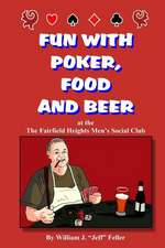 Fun with Poker, Food and Beer