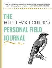 The Bird Watcher's Personal Field Journal