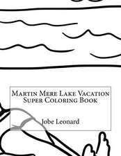 Martin Mere Lake Vacation Super Coloring Book