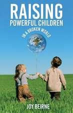 Raising Powerful Children in a Broken World