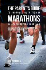 The Parent's Guide to Improved Nutrition in Marathons by Accelerating Your Rmr