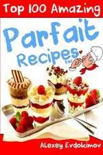 Top 100 Amazing Parfait Recipes Bw