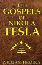 The Gospels of Nikola Tesla