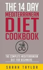 The 14 Day Mediterranean Diet Cookbook