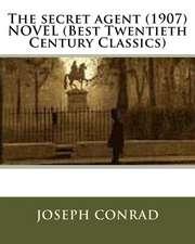 The Secret Agent (1907) Novel (Best Twentieth Century Classics)